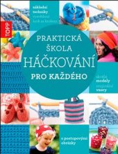 Kniha Praktická škola háčkování pro každého