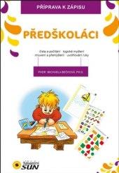 Kniha Předškoláci Příprava k zápisu Michaela Bečková