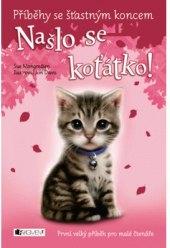 Kniha Příběhy se šťastným koncem - Našlo se koťátko! Sue Mongredien