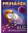Kniha Primáček Klíč od světa pohádek Lucie Kaletová