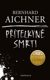 Kniha Přítelkyně smrti Bernhard Aichner