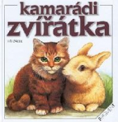 Kniha pro děti Kamarádi zvířátka Jiří Žáček