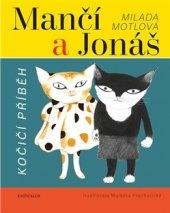 Kniha pro děti Mančí a Jonáš - Kočičí příběh Milada Motlová