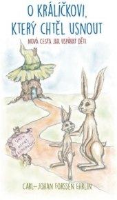 Kniha pro děti O králíčkovi, který chtěl usnout Forssén Ehrlin Carl-Johan