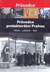 Kniha Průvodce protektorátní Prahou Jiří Padevět