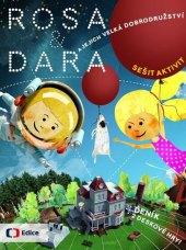 Kniha Rosa a Dara a jejich velká dobrodružství Mariana Dočekalová a spol.
