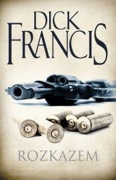 Kniha Rozkazem Dick Francis