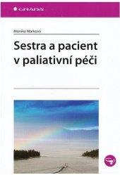 Kniha Sestra a pacient v paliativní péči Monika Marková
