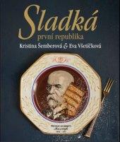 Kniha Sladká první republika - Šemberová Kristina, Všetíčková Eva