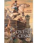 Kniha Staré pověsti české Alois Jirásek