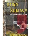 Kniha Stíny Šumavy - skutečné kriminální příběhy Karel Fořt