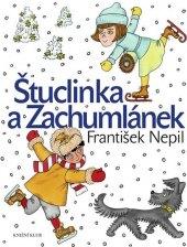 Kniha Štuclinka a Zachumlánek František Nepil