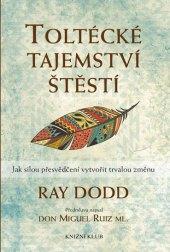 Kniha Toltécké tajemství štěstí Ray Dodd