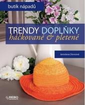 Kniha Trendy doplňky háčkované a pletené - Butik nápadů Jaroslava Dovcová