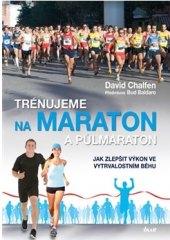 Kniha Trénujeme na maraton a půlmaraton David Chalfen