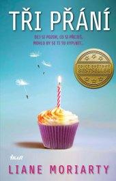 Kniha Tři přání Liane Moriarty