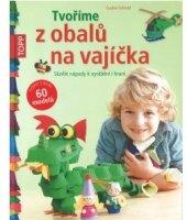 Kniha Tvoříme z obalů na vajíčka Gudrun Schmitt