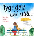 Kniha Tygr dělá uáá uáá Kamila a Petr Kopsovi