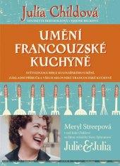 Kniha Umění francouzské kuchyně - Julia Childová; Simone Becková