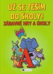 Kniha Už se těším do školy Romana Šíchová