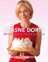Kniha Úžasné dorty - Mich Turnerová