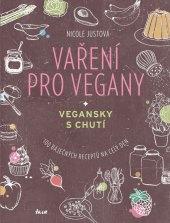 Kniha Vaření pro vegany - Nicole Justová