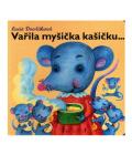Kniha Vařila myšička kašičku Lucie Dvořáková