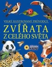 Kniha Velký ilustrovaný průvodce - zvířata celého světa