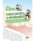 Kniha Veselé diktáty a doplňovačky - Hurá na výlet Eva Mrázková