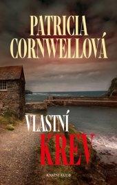 Kniha Vlastní krev Patricia Cornwellová