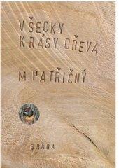Kniha Všecky krásy dřeva Martin Patřičný