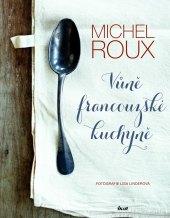 Kniha Vůně francouzské kuchyně - Michel Roux