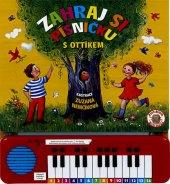 Kniha Zahraj si písničku s Otíkem s klávesy