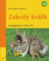 Kniha Zakrslý králík Fritz Dietrich Altman