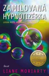 Kniha Zamilovaná hypnotizérka Liane Moriarty