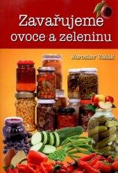Kniha Zavařujeme ovoce a zeleninu Jaroslav Vašák