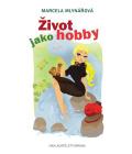 Kniha Život jako hobby Marcela Mlynářová