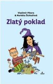 Kniha Zlatý poklad Vladimír Pikora, Markéta Šichtařová