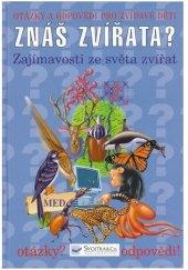 Kniha Znáš zvířata? – Zajímavosti ze světa zvířat