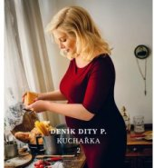 Kuchařka Deník Dity P. 2 díl Pecháčková Dita