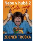 Kuchařka Nebe v hubě 2 aneb Čertův švagr Zdeněk Troška