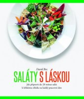 Kuchařka Saláty s láskou - Jak připravit do 20 minut salát