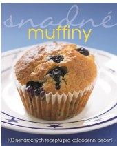 Kuchařka Snadné muffiny - 100 nenáročných receptů pro každodenní vaření
