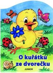 Kniha O kuřátku ze dvorečku Zuzana Pospíšilová