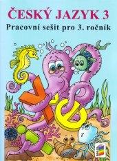 Pracovní sešit Český jazyk 3