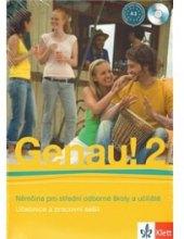 Učebnice němčiny Genau! 2 Tlustý P. a Tkadlečková C.