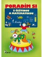 Učebnice Poradím si s češtinou a matematikou 1. třída Iva Nováková