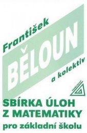 Učebnice Sbírka úloh z matematiky pro základní školu František Běloun