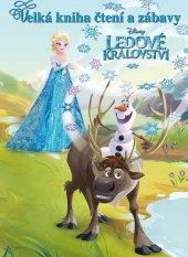 Velká kniha čtení a zábavy Ledové Království Walt Disney