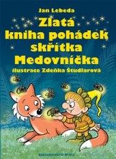 Zlatá kniha pohádek skřítka Medovníčka Jan Lebeda